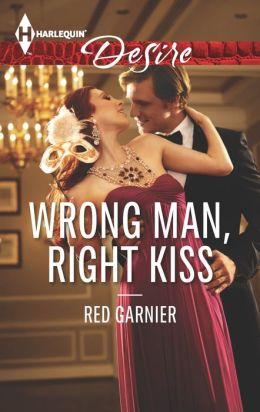 Wrong Man, Right Kiss (Harlequin Desire Series #2248)