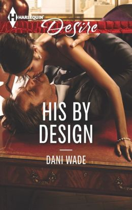 His by Design (Harlequin Desire Series #2250)