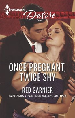 Once Pregnant, Twice Shy (Harlequin Desire Series #2298)
