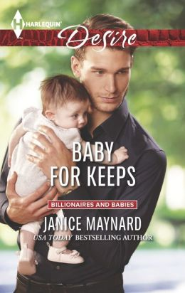 Baby for Keeps (Harlequin Desire Series #2307)