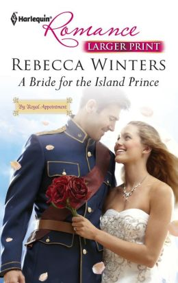 A Bride for the Island Prince (Harlequin LP Romance Series #4291)
