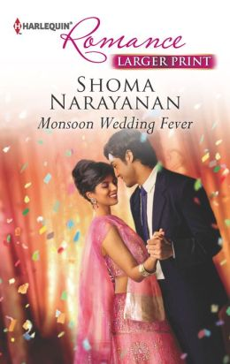 Monsoon Wedding Fever (Harlequin LP Romance Series #4348)