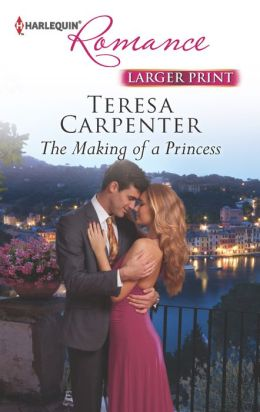 The Making of a Princess (Harlequin Romance Series #4379)