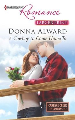 A Cowboy To Come Home To (Harlequin Romance Series #4383)