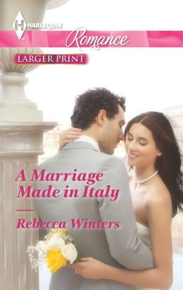 A Marriage Made in Italy (Harlequin Romance Series #4388)