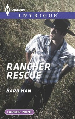 Rancher Rescue (Harlequin LP Intrigue Series #1477)