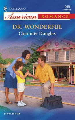 Dr. Wonderful; Harlequin American Romance #999