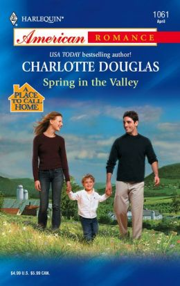 Spring in the Valley: A Place to Call Home (Harlequin American Romance #1061)