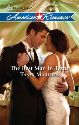 The Best Man in Texas (Harlequin American Romance #1311)