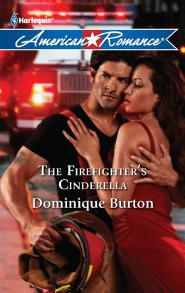 The Firefighter's Cinderella (Harlequin American Romance #1376)