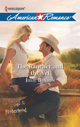 The Rancher and the Vet (Harlequin American Romance Series #1448)