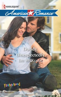 Daddy, Unexpectedly (Harlequin American Romance Series #1452)