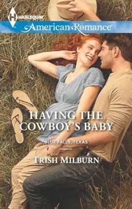 Having the Cowboy's Baby (Harlequin American Romance Series #1468)