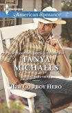 Book Cover Image. Title: Her Cowboy Hero (Harlequin American Romance Series #1501), Author: Tanya Michaels