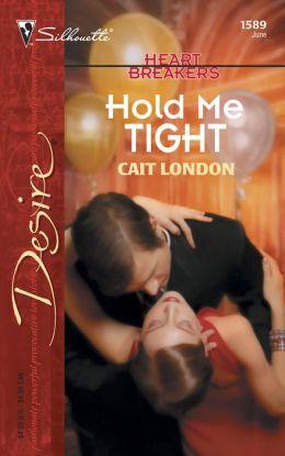 Hold Me Tight (Silhouette Desire #1589)
