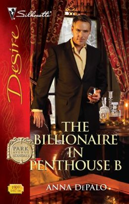 The Billionaire in Penthouse B (Silhouette Desire Series #1909)