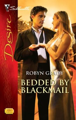 Bedded by Blackmail (Silhouette Desire Series #1950)