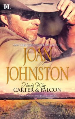 Hawk's Way: Carter and Falcon (The Cowboy Takes A Wife\The Unforgiving Bride)