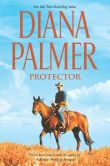 Book Cover Image. Title: Protector, Author: Diana Palmer