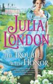 Book Cover Image. Title: The Trouble with Honor, Author: Julia London