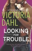 Book Cover Image. Title: Looking for Trouble, Author: Victoria Dahl
