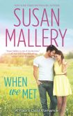 Book Cover Image. Title: When We Met, Author: Susan Mallery
