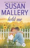 Book Cover Image. Title: Hold Me, Author: Susan Mallery