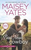 Book Cover Image. Title: Bad News Cowboy:  Shoulda Been a Cowboy, Author: Maisey Yates