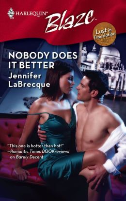 Nobody Does It Better (Harlequin Blaze Series #401)