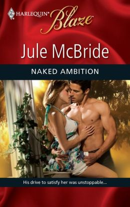 Naked Ambition (Harlequin Blaze Series #443)