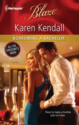 Borrowing a Bachelor (Harlequin Blaze Series #661)