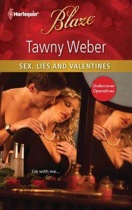 Sex, Lies and Valentines (Harlequin Blaze Series #666)