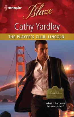 The Player's Club: Lincoln (Harlequin Blaze Series #668)