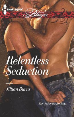 Relentless Seduction  - Jillian Burns