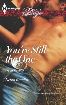 You're Still the One (Harlequin Blaze Series #736)