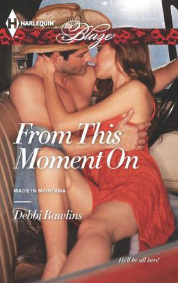 From This Moment On (Harlequin Blaze Series #753)