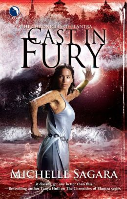 Cast in Fury (Chronicles of Elantra Series #4)