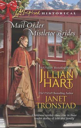 Mail-Order Mistletoe Brides: Christmas Hearts / Mistletoe Kiss in Dry Creek (Love Inspired Historical Series)