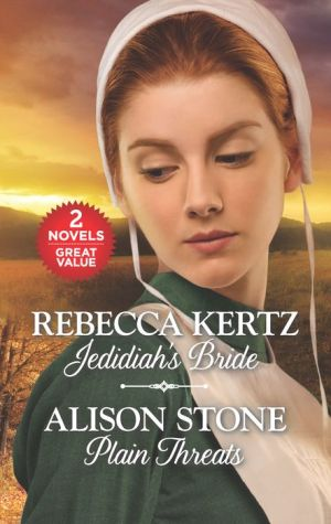 Jedidiah's Bride and Plain Threats