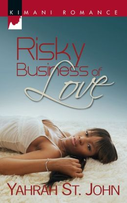 Risky Business of Love (Kimani Romance Series #54)