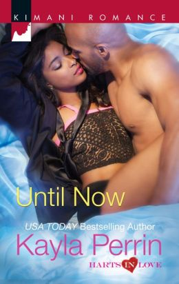 Until Now (Harlequin Kimani Romance Series #345)