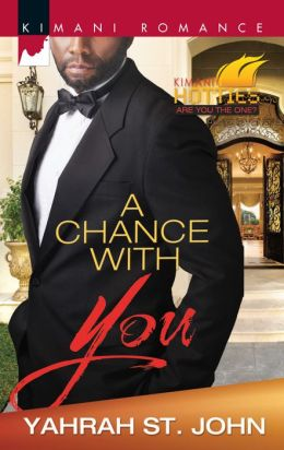 A Chance with You (Harlequin Kimani Romance Series #351)
