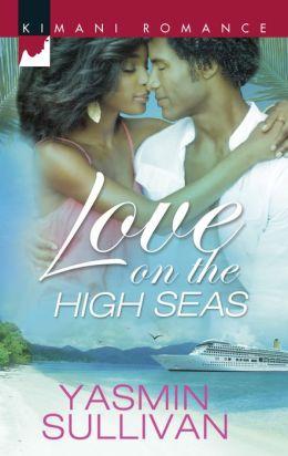 Love on the High Seas (Harlequin Kimani Romance Series #356)