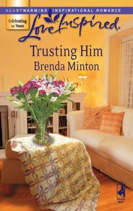 Trusting Him (Love Inspired Series)