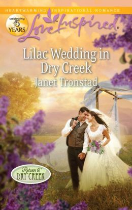 Lilac Wedding in Dry Creek (Love Inspired Series)