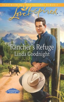 Rancher's Refuge (Love Inspired Series)