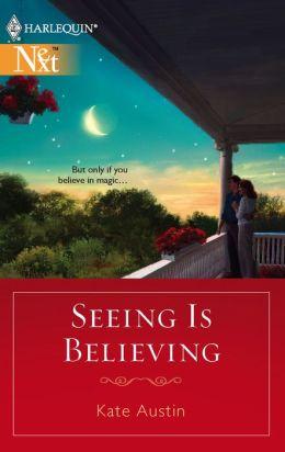 Seeing Is Believing [Harlequin Next Series #94]