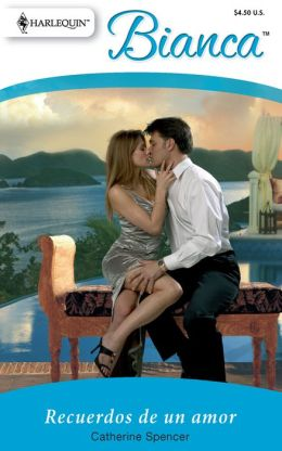 Recuerdos De Un Amor: (Memories of a Love) (Harlequin Bianca) (Spanish Edition) Catherine Spencer