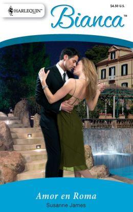 Amor En Roma: (Love in Rome) (Bianca) (Spanish Edition) Susanne James
