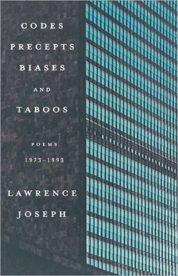 Codes, Precepts, Biases, and Taboos: Poems 1973-1993